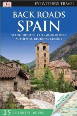 Dk Eyewitness Back Roads Spain (Paperback)
