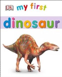 My First Dinosaur (Board book)