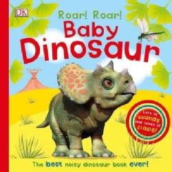 Roar! Roar! Baby Dinosaur (Board book)