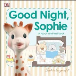 Good Night, Sophie: A Touch and Feel Book (Board book)