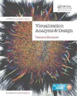 Visualization Analysis & Design: Principles, Techniques, and Practice