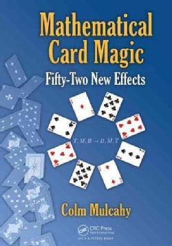 Mathematical Card Magic: Fifty-Two New Effects (Hardcover)