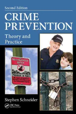 Crime Prevention: Theory and Practice (Hardcover)