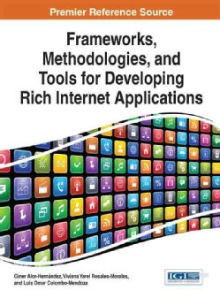 Frameworks, Methodologies, and Tools for Developing Rich Internet Applications (Hardcover)