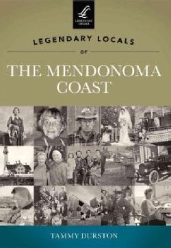 Legendary Locals of the Mendonoma Coast California (Paperback)