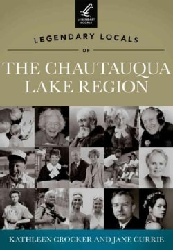 Legendary Locals of the Chautauqua Lake Region: New York (Paperback)