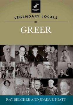 Legendary Locals of Greer: South Carolina (Paperback)
