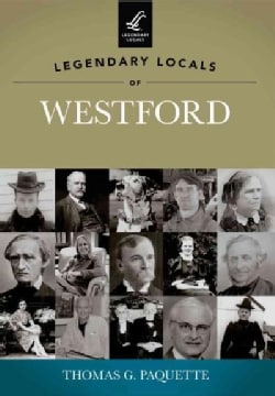 Legendary Locals of Westford: Massachusetts (Paperback)