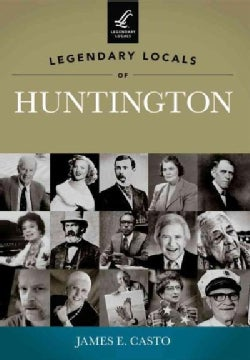 Legendary Locals of Huntington: West Virginia (Paperback)