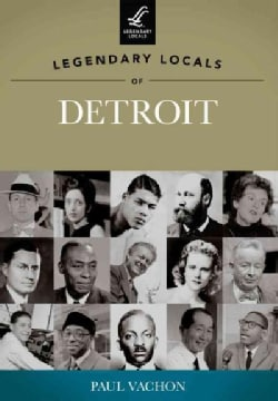 Legendary Locals of Detroit, Michigan (Paperback)