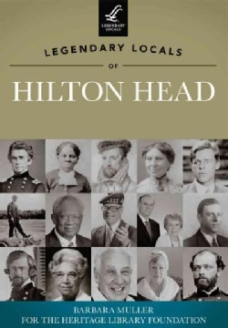 Legendary Locals of Hilton Head, South Carolina (Paperback)