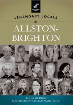 Legendary Locals of Allston-Brighton, Massachusetts (Paperback)