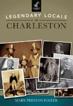 Legendary Locals of Charleston, South Carolina (Paperback)