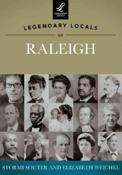 Legendary Locals of Raleigh, North Carolina (Paperback)