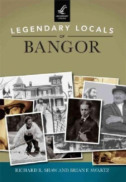 Legendary Locals of Bangor Maine (Paperback)