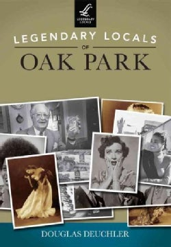 Legendary Locals of Oak Park, Illinois (Paperback)