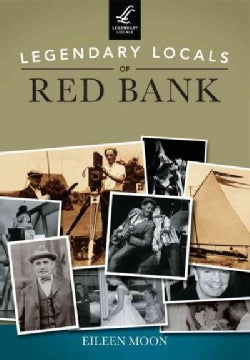 Legendary Locals of Red Bank: New Jersery (Paperback)