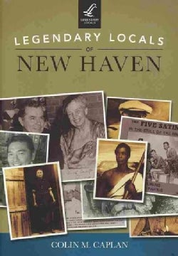 Legendary Locals of New Haven: Connecticut (Paperback)
