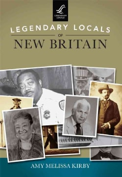 Legendary Locals of New Britain, Connecticut (Paperback)
