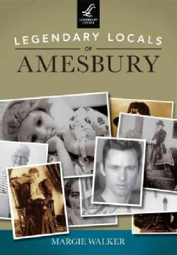 Legendary Locals of Amesbury, Massachusetts (Paperback)