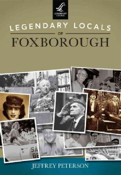 Legendary Locals of Foxborough Massachusetts (Paperback)