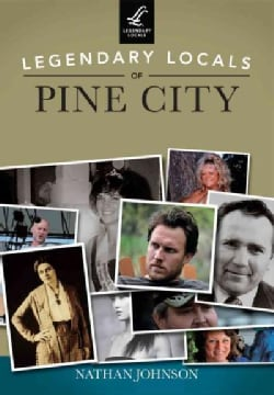 Legendary Locals of Pine City, Minnesota (Paperback)