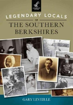 Legendary Locals of the Southern Berkshires (Paperback)