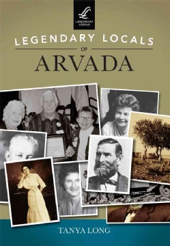 Legendary Locals of Arvada, Colorado (Paperback)