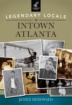 Legendary Locals of Intown Atlanta: Georgia (Paperback)