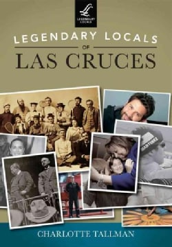 Legendary Locals of Las Cruces (Paperback)
