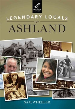 Legendary Locals of Ashland, Oregon (Paperback)