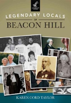 Legendary Locals of Beacon Hill, Massachusetts (Paperback)