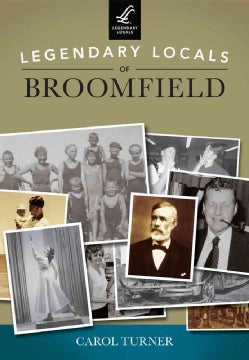 Legendary Locals of Broomfield, Colorado (Paperback)