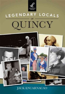 Legendary Locals of Quincy, Massachusetts (Paperback)