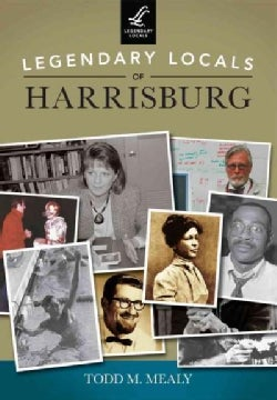 Legendary Locals of Harrisburg Pennsylvania (Paperback)