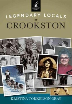 Legendary Locals of Crookston: Minnesota (Paperback)