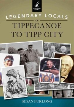 Legendary Locals of Tippecanoe to Tipp City (Paperback)