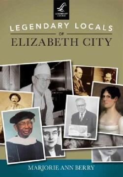 Legendary Locals of Elizabeth City, North Carolina (Paperback)