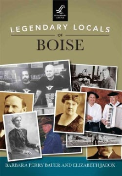 Legendary Locals of Boise, Idaho (Paperback)