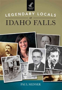 Legendary Locals of Idaho Falls, Idaho (Paperback)