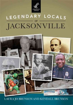 Legendary Locals of Jacksonville, Florida (Paperback)