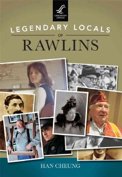 Legendary Locals of Rawlins Wyoming (Paperback)