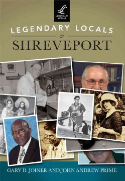 Legendary Locals of Shreveport, Louisiana (Paperback)