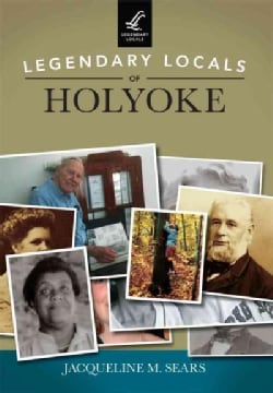 Legendary Locals of Holyoke (Paperback)
