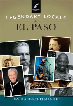 Legendary Locals of El Paso, Texas (Paperback)