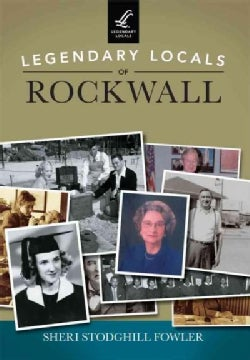 Legendary Locals of Rockwall (Paperback)