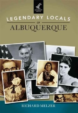 Legendary Locals of Albuquerque New Mexico (Paperback)
