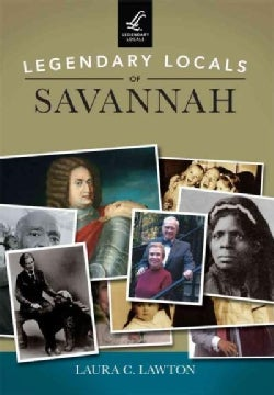 Legendary Locals of Savannah Georgia (Paperback)