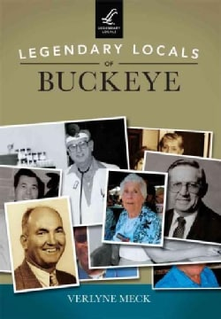 Legendary Locals of Buckeye Arizona (Paperback)