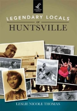 Legendary Locals of Huntsville Alabama (Paperback)